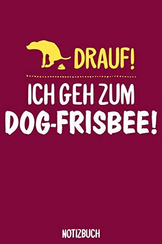 Ich geh zum Dog Frisbee Notizbuch: A5 Notebook für Hundehalter | Hundesport | Turnier | Training | Hund | Discdogging