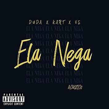 Ela Nega (feat. Duda Raposo & VS) [Acustico]