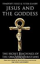 Jesus and the Goddess : The Secret Teachings of the Original Christians