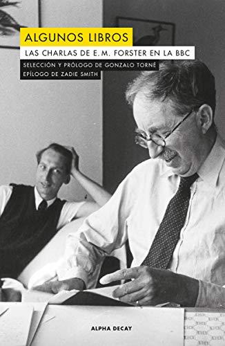 Algunos Libros: Las Charlas de E. M. Forster en la BBC (ALPHA DECAY)