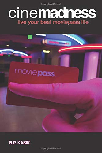 Cinemadness: Live Your Best Moviepass Life