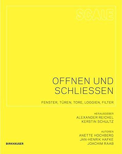 Scale: Öffnen und Schließen: Fenster, Türen, Tore, Loggien, Filter by Anette Hochberg (2010-01-01)