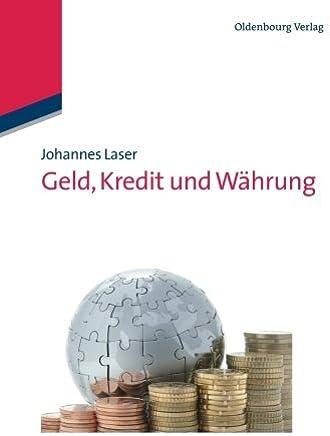 Geld, Kredit und Whrung (German Edition) by Johannes Laser(2012-10-24) : B�cher