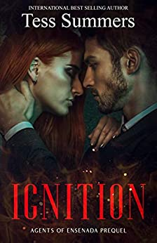 Ignition: Agents of Ensenada Prequel by [Tess Summers]