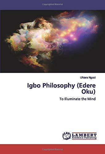 Igbo Philosophy (Edere Oku): To Illuminate the Mind