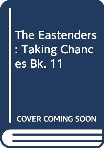 The Eastenders: Taking Chances Bk. 11