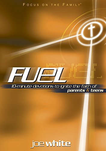 Fuel: 10-Minute Devotions to Ignite the Faith of Parents and Teens (Focus on the Family Books) (English Edition)