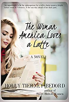 The Woman America Loves a Latte by [Holly Tierney-Bedord]