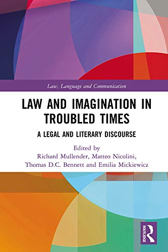 Law and Imagination in Troubled Times: A Legal and Literary Discourse (Law, Language and Communication) (English Edition)