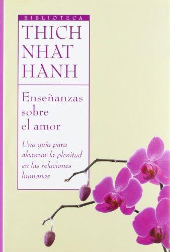 Enseñanzas sobre el amor (Biblioteca Thich Nhat Hanh)