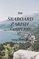 The Seaboard Parish Complete: Original Classics and Annotated