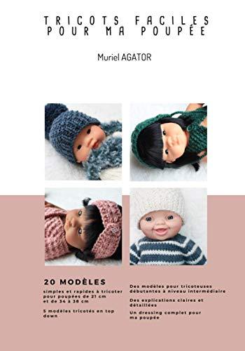 Tricots faciles pour ma poupée: 20 vêtements simples et rapides à tricoter de débutantes à expérimentées