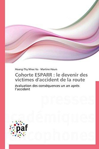 Cohorte ESPARR : le devenir des victimes d'accident de la route: évaluation des conséquences un an après l'accident (Omn.Pres.Franc.)