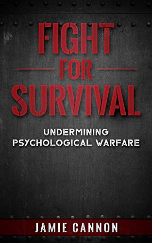 Fight for Survival: Undermining Psychological Warfare (English Edition)