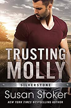 Trusting Molly (Silverstone Book 3) by [Susan Stoker]