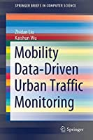 Mobility Data-Driven Urban Traffic Monitoring (SpringerBriefs in Computer Science)