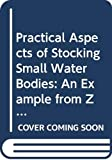 Practical aspects of stocking small water bodies an example from zimbabwe cifa technical paper n 28: No. 28