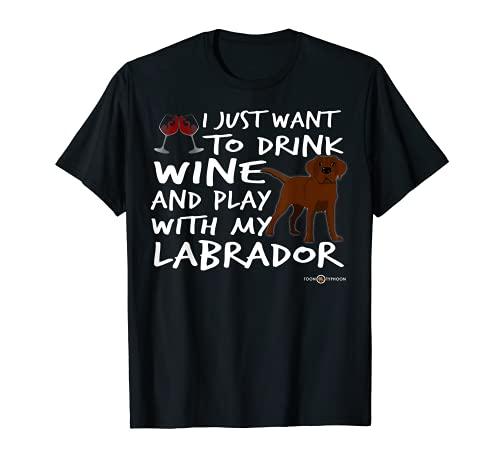 Amusing Chocolate Labrador Bebida Vino y Jugar Camiseta