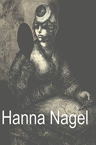Hanna Nagel: Ich Zeichne Weil Es Mein Leben Ist (German Edition)
