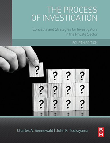 The Process of Investigation: Concepts and Strategies for Investigators in the Private Sector