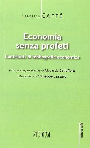 Economia senza profeti. Contributi di bibliografia economica