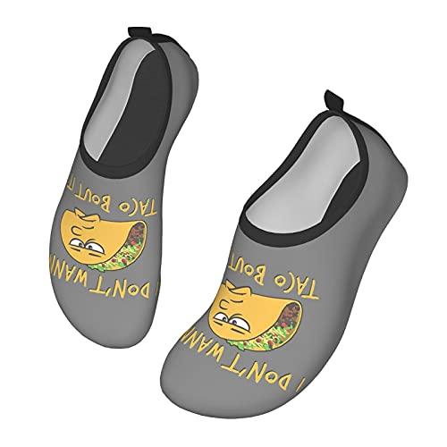 I Dont Wanna Taco Bout It - Zapatos de agua para hombre y mujer al aire libre, calcetines descalzos para la playa, correr, esnórquel, playa, natación, surf, yoga, ejercicio., color Negro, talla 33 EU