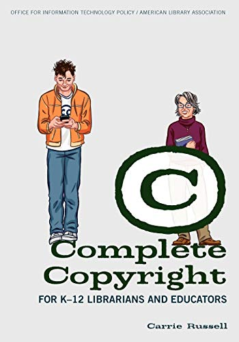 Compare Textbook Prices for Complete Copyright for K–12 Librarians and Educators 1 Edition ISBN 9780838910832 by Russell, Carrie