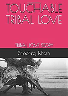 TOUCHABLE TRIBAL LOVE: TRIBAL LOVE STORY (TOUCHABLE LOVE STORY)