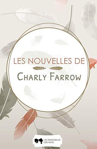 Couverture du livre Les nouvelles de Charly Farrow