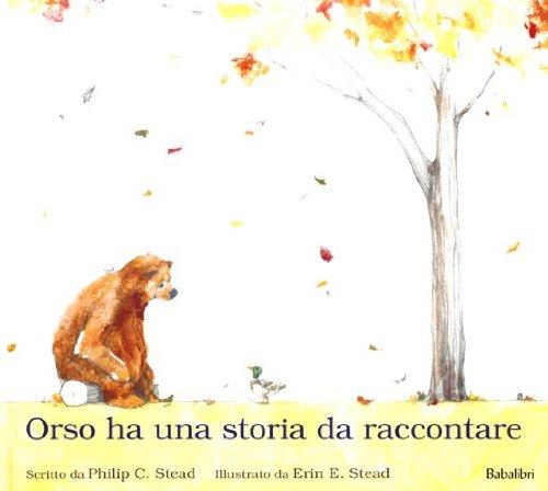 Orso ha una storia da raccontare. Ediz. illustrata