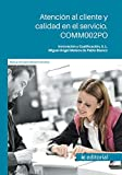 Atención al cliente y calidad en el servicio. COMM002PO
