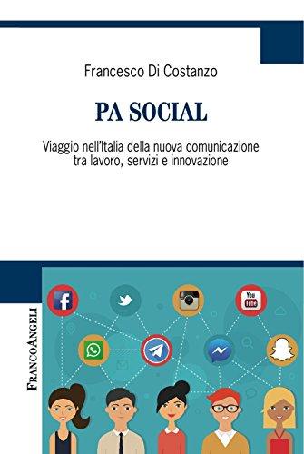 PA social. Viaggio nell'Italia della nuova comunicazione tra lavoro, servizi e innovazione
