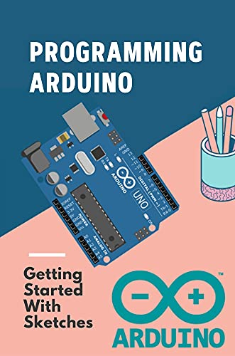 Programming Arduino: Getting Started With Sketches: Super Learning Kit For Arduino (English Edition)