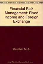 Financial Risk Management: Fixed Income and Foreign Exchange