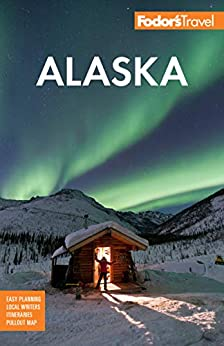 Fodor's Alaska (Full-color Travel Guide) by [Fodor's Travel Guides]