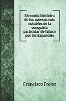 Memoria histórica de los sucesos más notables de la conquista particular de Jalisco por los Españoles (Military History Books)