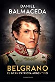 Belgrano: El gran patriota argentino