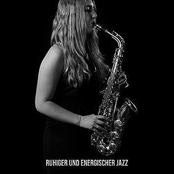 Ruhiger und energischer Jazz: Entspannen Sie sich nach Belieben, Musik in der Freizeit