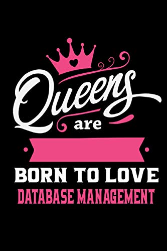 Queens Are Born To Love Database management: Notebook Lined Pages, 6.9 inches,120 Pages, White Paper Journal, notepad Gift
