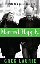Married. Happily.: Secrets to a Great Marriage (Life and Ministry of Jesus Christ)