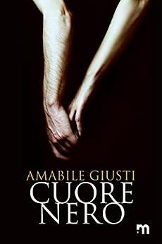 Cuore nero (Italian Edition) de [Amabile Giusti]