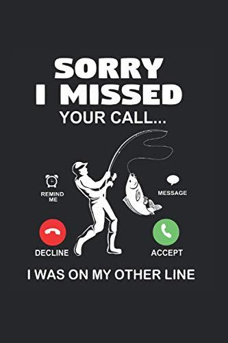 Sorry I Missed Your Call I Was On My Other Line Kalender 2021: Angeln Terminplaner 2021 Mit Uhrzeit Angelnkalender Lustig Angeln Kalender 2021 Buchkalender Angeln Jahresplaner Wochenplaner 2021 Buch