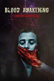 Blood Awakening by [Ian Woodhead]