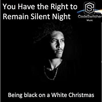 You Have the Right to Remain Silent Night