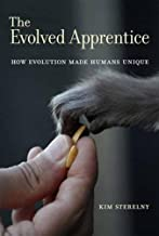 The Evolved Apprentice: How Evolution Made Humans Unique (Jean Nicod Lectures)