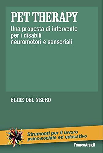Pet therapy. Una proposta d'intervento per i disabili neuromotori e sensoriali