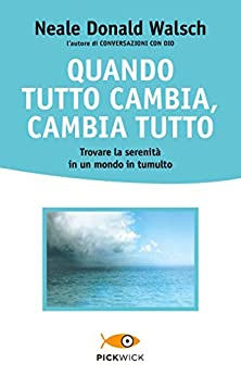 Quando tutto cambia, cambia tutto (Italian Edition) par [Neale Donald Walsch, Marilisa Santarone]