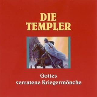 Die Templer - Gottes verratene Kriegermönche                   Autor:                                                                                                                                 Ulrich Offenberg                               Sprecher:                                                                                                                                 Christian Baumann                      Spieldauer: 1 Std. und 33 Min.     29 Bewertungen     Gesamt 4,0
