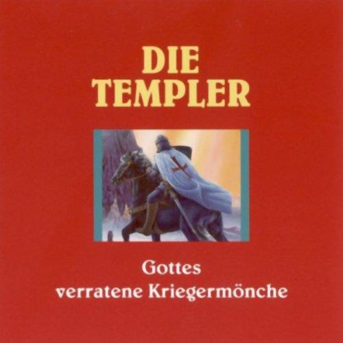 Die Templer - Gottes verratene Kriegermönche Titelbild