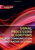 Signal Processing Algorithms for Communication and Radar Systems...